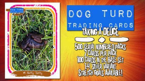 Dog Turd Trading Cards: Taking A Deuce!