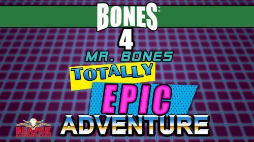 Reaper Miniatures Bones 4: Mr. Bones EPIC Adventure!