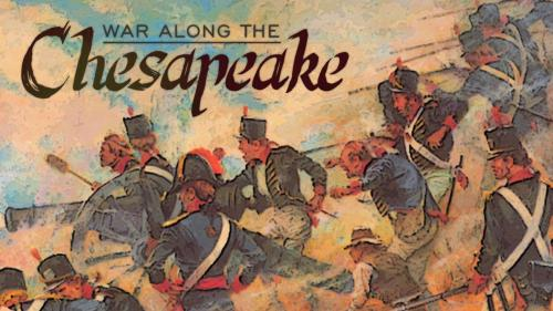 War Along the Chesapeake - Limited 250 Copies