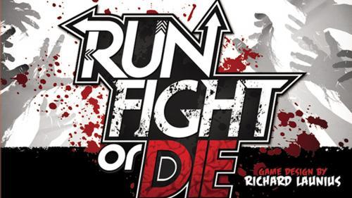 Run, Fight or Die!