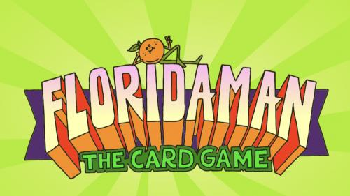 The FLORIDA MAN Card Game