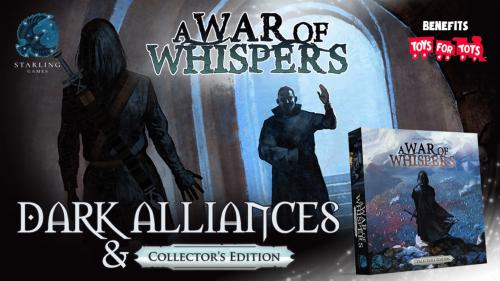A War of Whispers: Dark Alliances & Collector s Edition