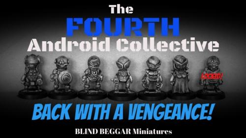 The Fourth Android Collective! Back With A Vengeance!