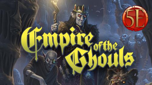 Empire of the Ghouls: A 5th Edition Campaign vs. the Undead
