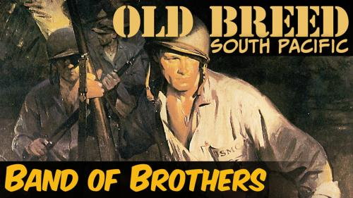 Band of Brothers: Old Breed South Pacific
