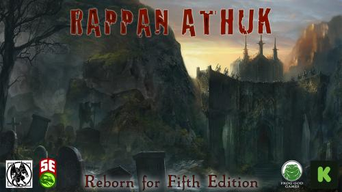 Rappan Athuk: Reborn for Fifth Edition! Go down the Well!