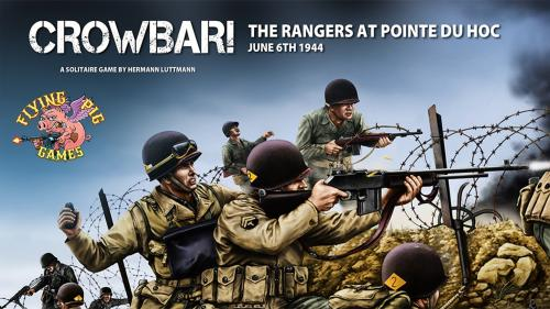 Crowbar! The Rangers at Pointe DU Hoc, a Tabletop Game