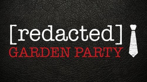 [redacted]: Garden Party