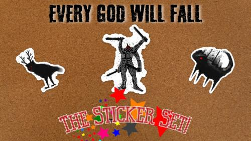 EVERY GOD WILL FALL: THE STICKER SET!