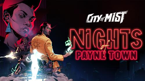 Nights of Payne Town: a new story arc for City of Mist RPG!