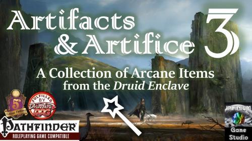Artifacts & Artifice 3: Druid Enclave (Pathfinder/5E)