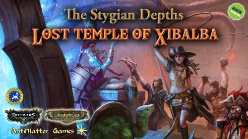 The Stygian Depths - Lost Temple of Xibalba
