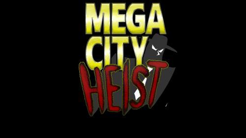 Megacity Heist