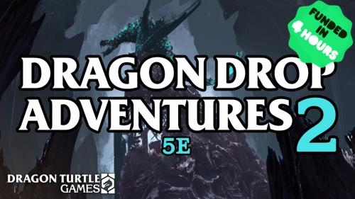 Dragon Drop Adventures 5e Vol. 2