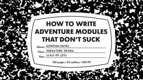 How to Write Adventure Modules That Don t Suck