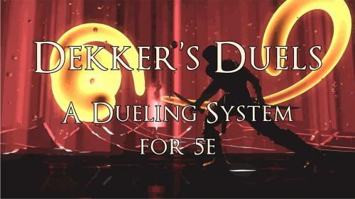 Dekker s Duels: A Mage Dueling System for 5e.