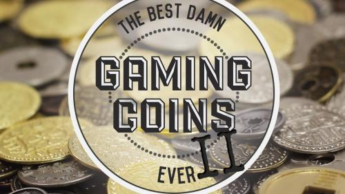 The Best Damn Gaming Coins Ever...TWO!