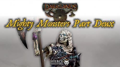 Darklands: Mighty Monsters Part Deux