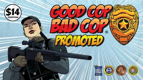 Good Cop Bad Cop: Promoted