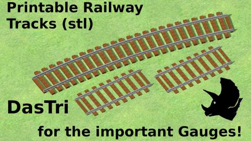 Printable Railway Tracks (STL) for the important Gauges!