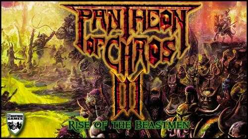 Pantheon of Chaos 3 - Rise of the Beastmen