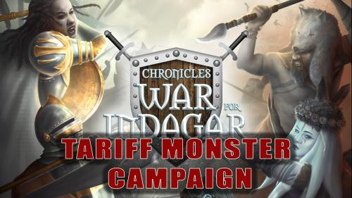 War for Indagar - Tariff Monster Campaign