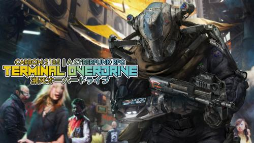 Carbon 2185 | A Cyberpunk RPG | Terminal Overdrive