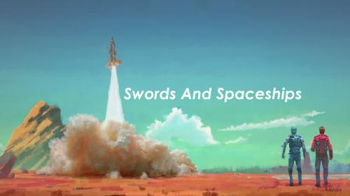 Swords and Spaceships