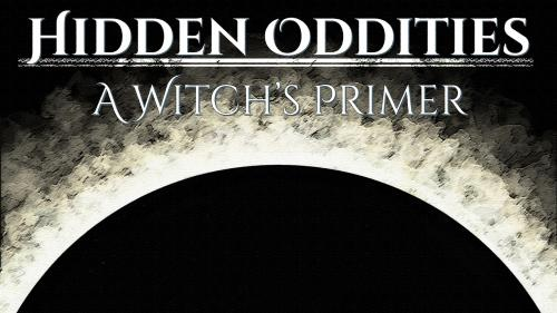 Hidden Oddities: A Witch s Primer