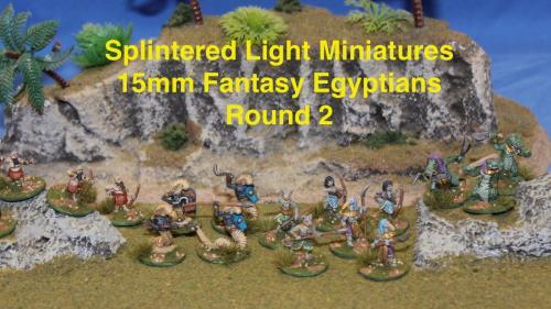 15mm Fantasy Egyptians Round 2