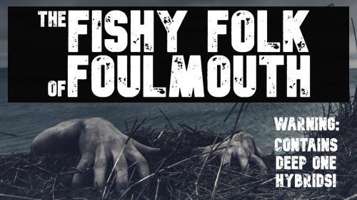 The Fishy Folk of Foulmouth.