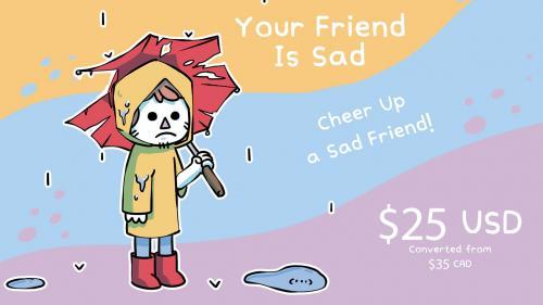 Your Friend is Sad