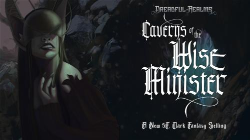 Dreadful Realms: Caverns of the Wise Minister