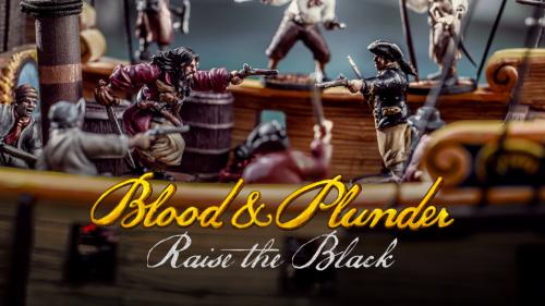 Blood & Plunder: Raise the Black