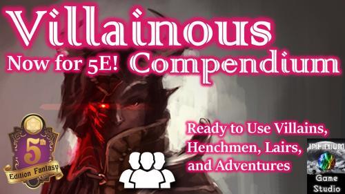 Villainous Compendium: Villains & Henchmen for Pathfinder/5E