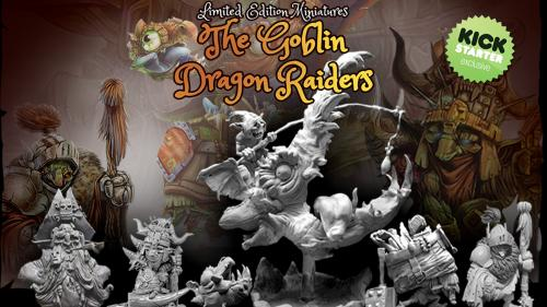 Limited Edition Miniatures: The Goblin Dragon Raiders