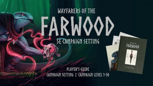 Wayfarers of the Farwood: A 5E Campaign Setting