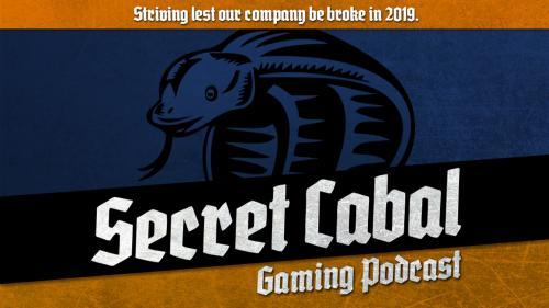 The Secret Cabal Gaming Podcast 2019 Tabletop Media Bonanza