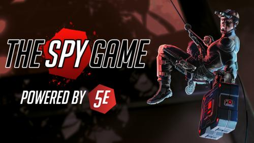 The Spy Game: 5th Edition Action/Espionage Roleplaying Game