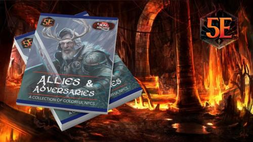 Allies & Adversaries: NPCs for D&D 5th Edition