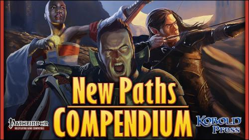 New Paths Compendium: Pathfinder RPG Expanded Edition