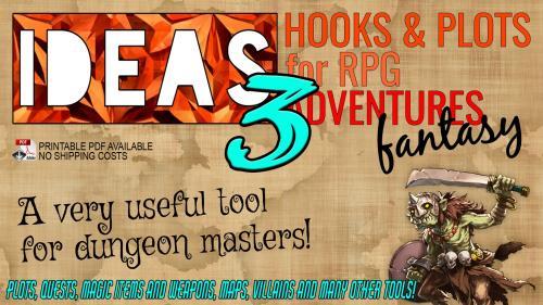 IDEAS! 3 Hooks & Plots for RPG Adventures (Phase 3)