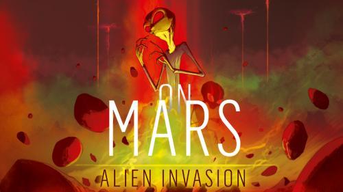 On Mars: Alien Invasion by Vital Lacerda & Ian O Toole
