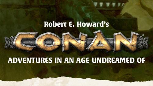 Robert E. Howard s Conan Roleplaying Game
