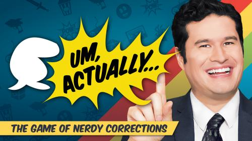 Um, Actually - The Game of Nerdy Corrections