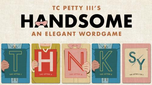 Handsome - An elegant wordgame by TC Petty III
