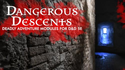 Dangerous Descents 5e