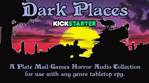 Dark Places: TTRPG Horror Audio from Plate Mail Games