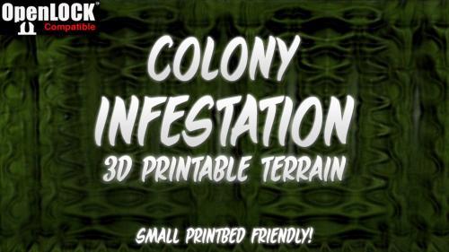 Colony Infestation - 3D Printable Terrain - STL -OpenLOCK