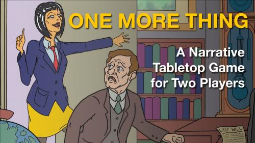 One More Thing - a Two-Player Narrative Tabletop Game